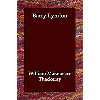 Barry Lyndon by Thackeray & William Makepeace