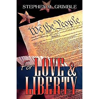 For Love  Liberty by Grimble & Stephen M.