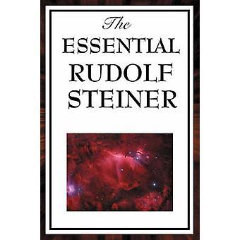 The Essential Rudolf Steiner by Steiner & Rudolf