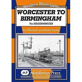 Worcester to Birmingham: Via Kidderminster (Western Main Lines)