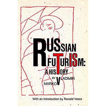 Russian Futurism A History by Markov & Vladimir F.