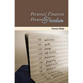 Personal Finances Personal Freedom by Webb & Chanty