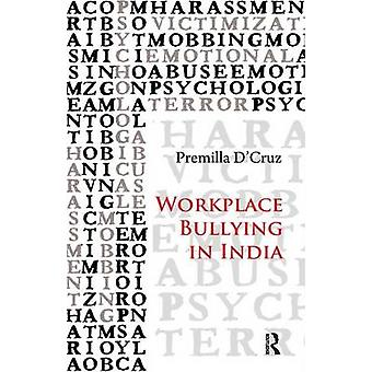 Workplace Bullying in India by DCruz & Premilla
