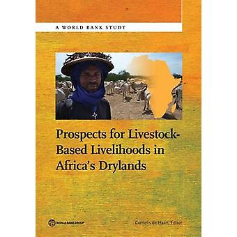 Prospects for LivestockBased Livelihoods in Africas Drylands by de Haan & Cornelis