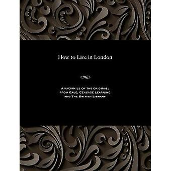 How to Live in London by Various