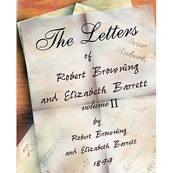 The Letters of Robert Browning and Elizabeth Barret Barrett 18451846 vol II by Browning & Robert