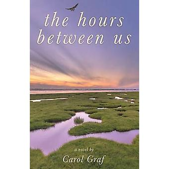 The Hours Between Us by Graf & Carol