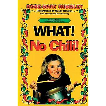 What No Chili by Rumbley & Ph.D. & RoseMary