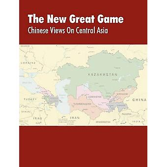 The New Great Game Chinese Views on Central Asia. Proceedings of the Central Asia Symposium held in Monterey CA on August 711 2005 by Kipp & Jacob W.