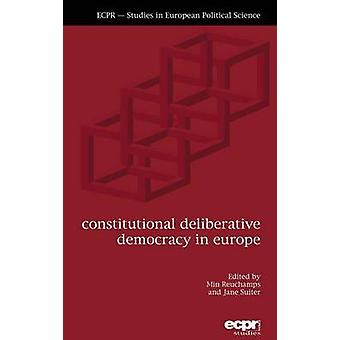 Constitutional Deliberative Democracy in Europe by Reuchamps & Min