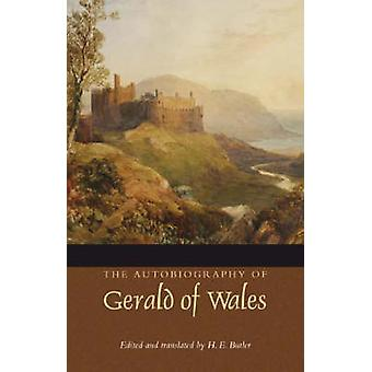 The Autobiography of Gerald of Wales by Butler & H. E.