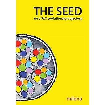 The SEED on a 7x7 Evolutionary Trajectory by Milena