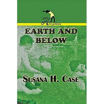 Earth and Below by Case & Susana H.