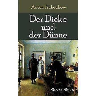 Der Dicke Und Der D Nne by Tschechow & A. P.