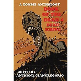 Book of the Dead 4 Dead Rising by Giangregorio & Anthony