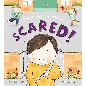 Everybody Feels Scared! by Moira Butterfield - 9781784938574 Book