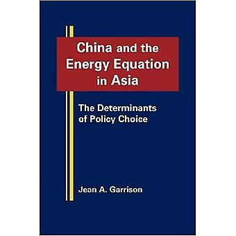 China and the Energy Equation in Asia: The Determinants of Policy Choice