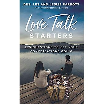 Love Talk Starters - 275 Questions to Get Your Conversations Going by