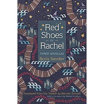 Sapatos vermelhos para Rachel - três novelas por Boris Sandler - Barnett Zumof