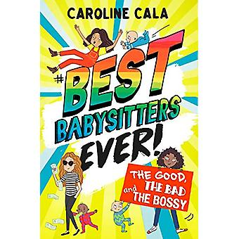The Good - the Bad and the Bossy (Best Babysitters Ever) by Caroline