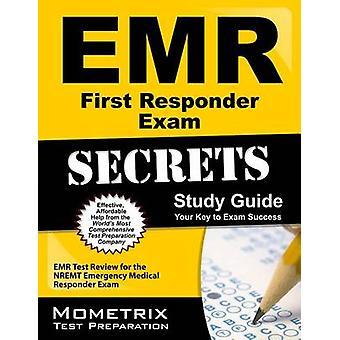 EMR First Responder Exam Secrets Study Guide - EMR Test Review for the