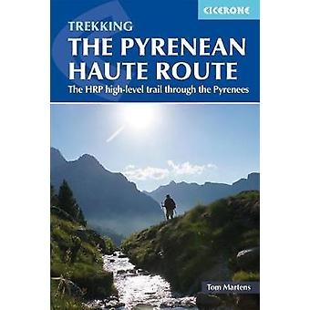The Pyrenean Haute Route - The HRP high-level trail through the Pyrene
