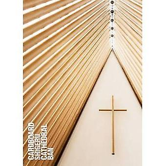 Shigeru Ban - Cardboard Cathedral by Andrew Barrie - 9781869407674 Book