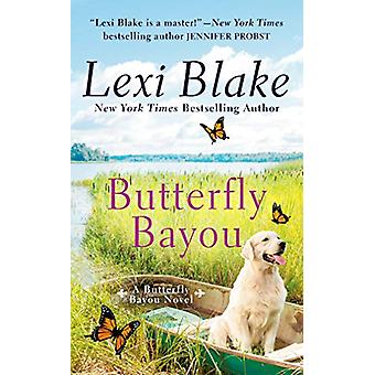 Butterfly Bayou by Lexi Blake - 9781984806567 Book