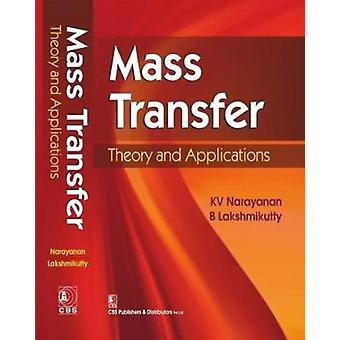 Mass Transfer - Theory and Applications by K.V. Narayanan - 9788123924