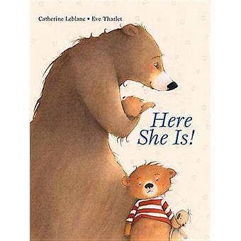 Here She Is! by Catherine LeBlanc - Eve Tharlet - 9789888240920 Book