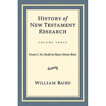 History of New Testament Research: From C.H. Dodd to Hans Dieter Betz v. 3