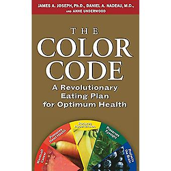 The Color Code - A Revolutionary Eating Plan for Optimum Health by Jam