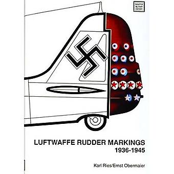 Luftwaffe Rudder Markings 19361945 by Karl Ries & Ernst Obermaier
