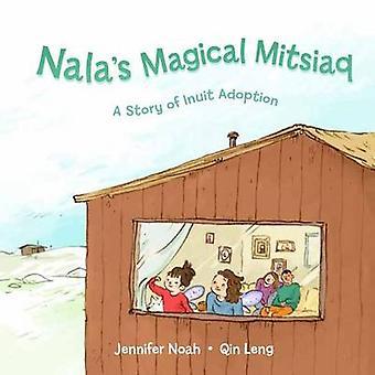 Nala's Magical Mitsiaq by Jennifer Noah - Qin Leng - 9781927095263 Bo