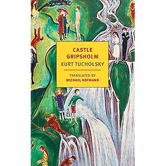 Castle Gripsholm by Kurt Tucholsky - 9781681373348 Book