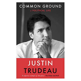 Common Ground  A Political Life by Justin Trudeau
