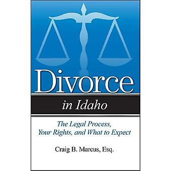 Divorce in Idaho - The Legal Process - Your Rights - and What to Expec