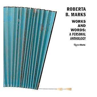 Robert B. Marks - Works and Words - A Personal Anthology by Roberta Mar