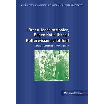 Kulturwissenschaft(en) - Konzepte Verschiedener Disziplinen by Jurgen