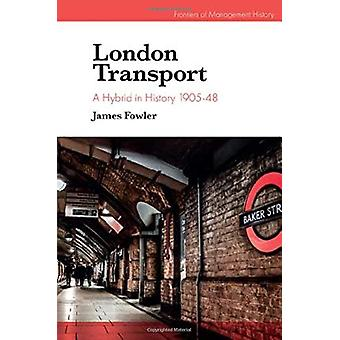 London Transport - A Hybrid in History 1905-48 by James Fowler - 97817