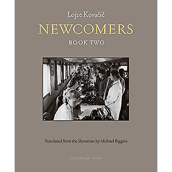 Newcomers - Book Two by Lojze Kovacic - 9781939810403 Book