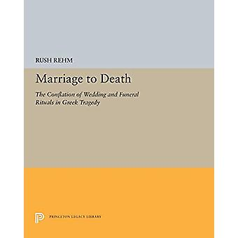 Marriage to Death - The Conflation of Wedding and Funeral Rituals in G