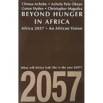 Beyond Hunger in Africa - Conventional Wisdom and a Vision of Africa in 2057