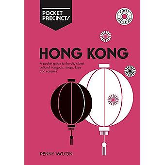 Hong Kong Pocket Precincts - A Pocket Guide to the City's Best Cultura