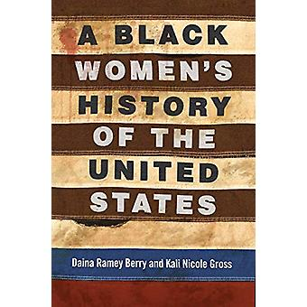 A Black Women's History of the United States by Daina Ramey Berry - 9