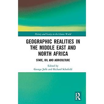 Geographic Realities in the Middle East and North Africa by Edited by George Joffe & Edited by Richard Schofield