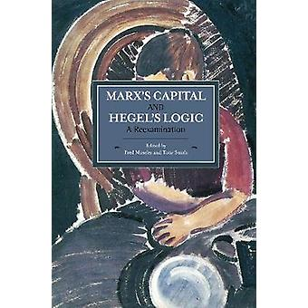 Marx's Capital and Hegel's Logic A Reexamination  Historical Materialism Volume 64