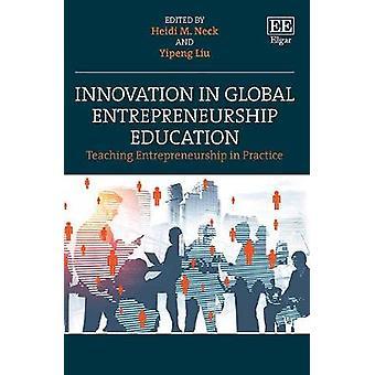 Innovation in Global Entrepreneurship Education - Teaching Entrepreneurship in Practice