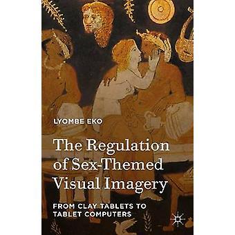 O Regulamento das Imagens Visuais Temáticas do Sexo - De Tábuas de Argila a Guia