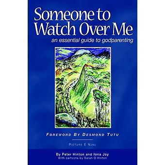 Someone to Watch Over Me - An Essential Guide to Godparenting by Peter